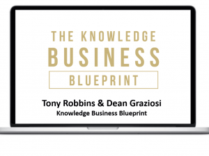 Tony Robbins & Dean Graziosi – Knowledge Business Blueprint