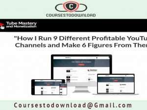 Tube Mastery and Monetization - How I Run 9 Different Profitable YouTube Channels