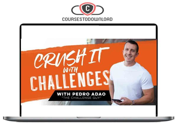 Pedro Adao – Crush It with Challenges Download