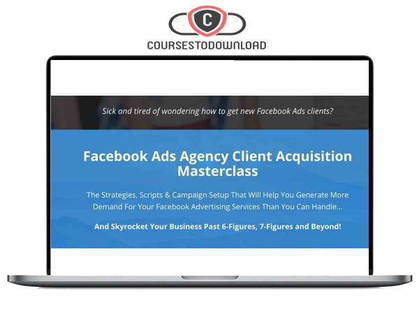 Facebook Ads Agency Client Acquisition Masterclass Download