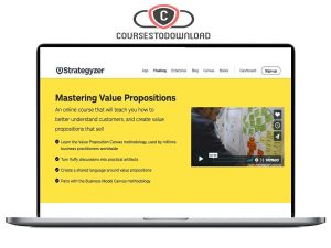 Strategyzer - Mastering Value Propositions Download
