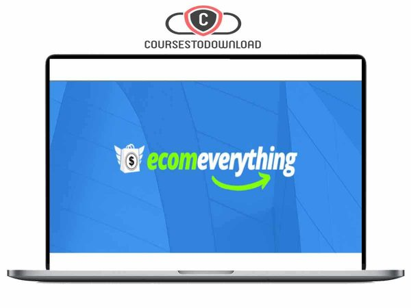 ECOM EVERYTHING - Ultimate Course On How To Make Money Online Download