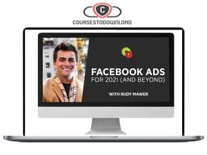 Rudy Mawer - Facebook Ads For 2021 (And Beyond) Download